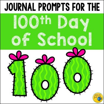 100th Day of School Writing / Journal Prompts to Print and Go!