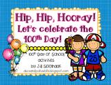 100th Day of School activities: Hip hip hooray!  It's the