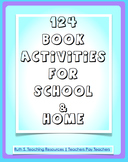 124 BOOK ACTIVITIES FOR SCHOOL AND HOME