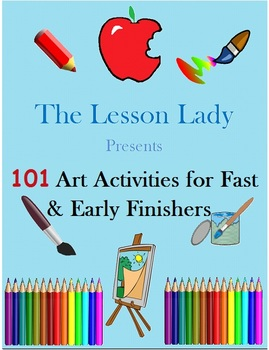 101 Creative Art Activities for Fast Finishers & Early Finishers