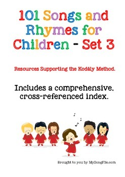 101 Songs for Children–Sheet Music Supporting the Kodály M