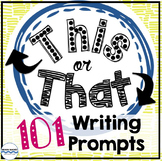 101 Writing Prompts - Students Choose Their Creative Prompt!