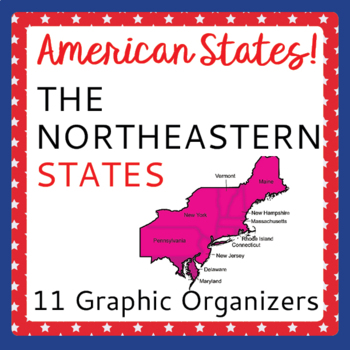 US Geography Northeastern States 11 Graphic Organizers Res