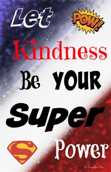 11 x 17 Poster- Let Kindess Be Your Super Power PBIS Counseling