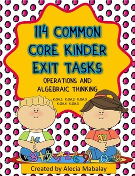 114 Common Core Kinder Exit Tasks (Operations and Algebrai