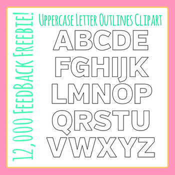 12,000 Feedback Freebie! Uppercase Alphabet Outlines Clip