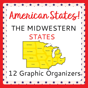 US Geography Midwestern States 12 Graphic Organizers Resea