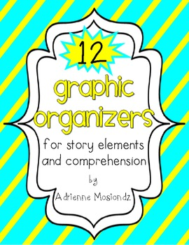 12 Graphic Organizers for Story Elements and Comprehension