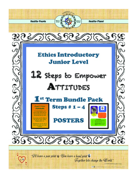 12 Steps to Empower ATTITUDES - Ethics: 1st Term - Steps 1