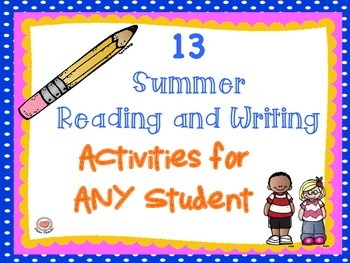 13 Summer Reading and Writing Activities for Any Student