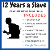 12 Years a Slave - Complete Movie Guide & Processing Activity