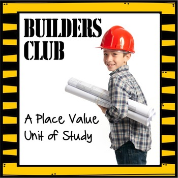 Builders Club- A Place Value Unit