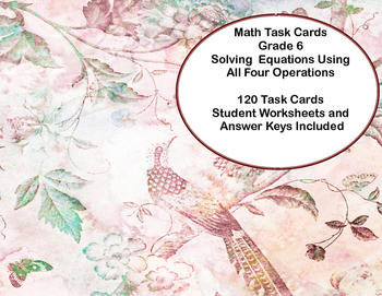 120 Math Task Cards- Solving  Equations Using All Four Ope