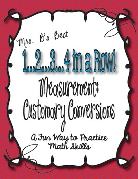 1...2...3...4 in a Row Math Game!  Measurement:  Customary