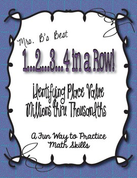1..2..3..4 in a Row Math Game! Place Value: Millions thru