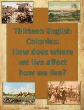 13 Colonies Lesson Bundle:  How does where we live affect