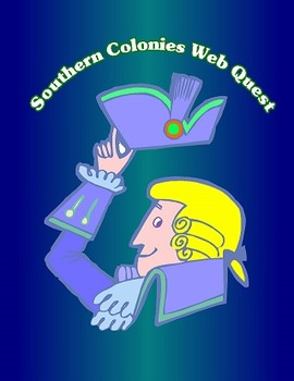 13 Colonies Web Quest (Southern Colonies)