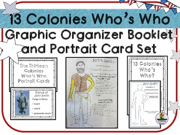 13 Colonies Who's Who Graphic Organizer Booklet and Portra