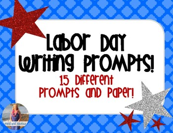 15 Labor Day Writing Prompts/Paper!
