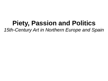 15th Century N. Europe and Spain Art (chapter 20) Powerpoint