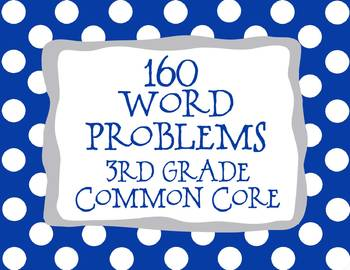 3rd Grade 160 Word Problems Math Problem Solving CCSS *All