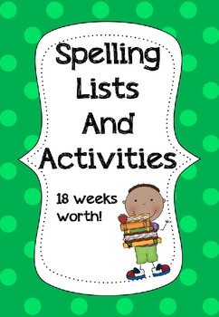 18 Weeks Worth Of Spelling Lists AND Activities