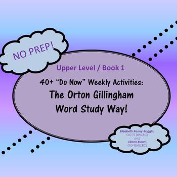 """40 + Do Now"" Activities:  The Orton Gillingham Word Study Way!"