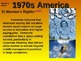US HISTORY -1970s America - visual, textual, engaging 50-s