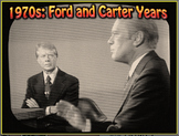 1970s: Presidents Ford & Carter Years PowerPoint Lecture