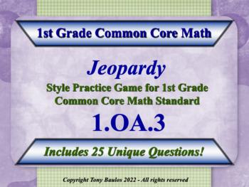 1.OA.3 1st Grade Math Jeopardy Game 1 OA.3 Apply Propertie