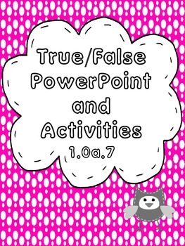 1.OA.7 True False PowerPoint and Activities