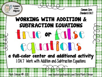 1.OA.7 True or False Equations  Working with Addition and