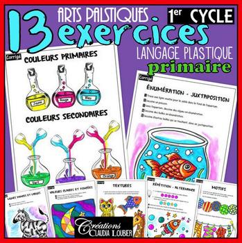 1er cycle du primaire: Arts plastiques - 13 exercices du l