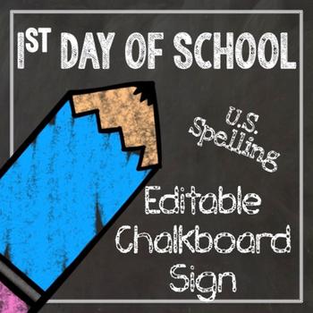 1st Day of School Editable Chalkboard Sign - US Spelling