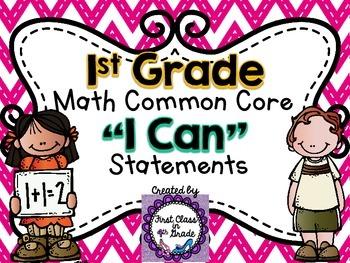 """1st Grade Common Core Math """"I Can"""" Statements (Chevron)"""