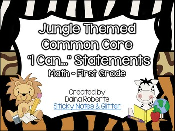 "1st Grade Common Core Math ""I Can"" Statements - Jungle Theme"