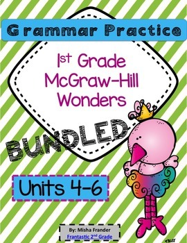 1st Grade Grammar Practice (BUNDLED) Units 4-6 McGraw-Hill