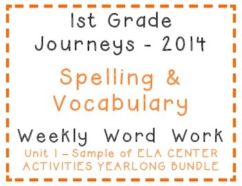 1st Grade Journeys 2014 Unit 1 Sample of Year Bundle Spell