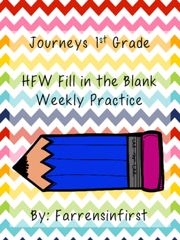 1st Grade Journeys HFW Fill in the Blank Practice- All Lessons