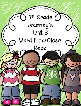1st Grade Journey's Unit 3 Close Reads/Word Finds