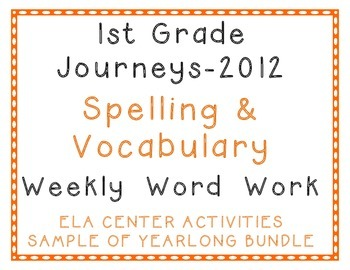 1st Grade Journeys 2012 Unit-1 Spelling, Vocabulary Center