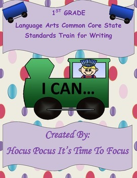 1st Grade Language Arts Common Core I Can Writing Statemen