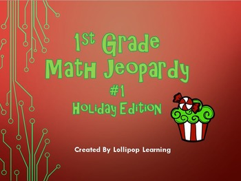 1st Grade Math Jeopardy #1 (Holiday Edition)