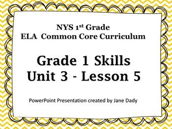 1st Grade NYS Common Core ELA 1st Grade Unit 3 Lesson 5