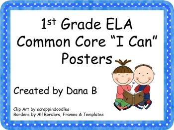 "1st Grade ELA ""I Can"" Common Core Posters"