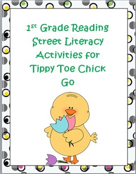 First Grade Reading Street  Tippy Toe Chick Go Literacy Ac