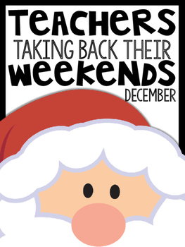 1st Grade Teachers Taking Back Their Weekends {December Edition}