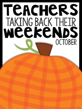 1st Grade Teachers Taking Back Their Weekends {October Edition}