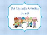 1st Grade Winter Fun!