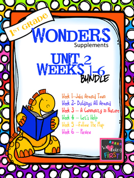 1st Grade Wonders - Unit 2 Bundle